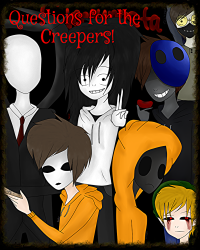 Questions for the Creepers!