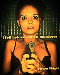 I fell in-love with a murderer
