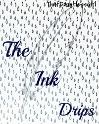 The Ink Drips...