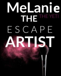 Melanie The Escape Artist