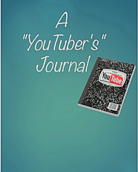 "A ""Youtubers"" Journal"
