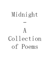 Midnight - A Collection of Poems