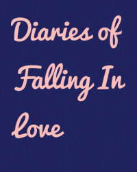 Diaries of Falling In Love