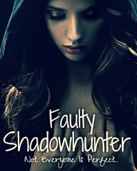 Faulty Shadowhunter