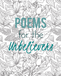 Poems For The Unbelievers