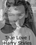 True love | Harry styles