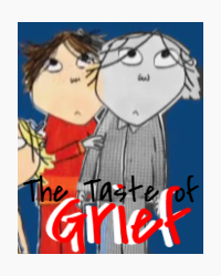 The Taste of Grief