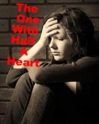 The One With Half A Heart