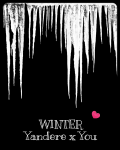 WINTER Yandere x You
