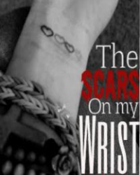 The Scars on my Wrist