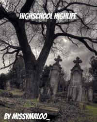 Highschool HighLife