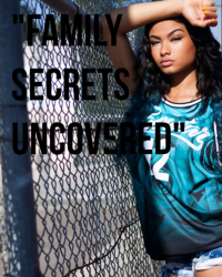"""Family Secrets uncovered"""