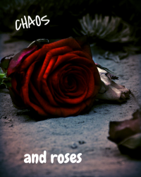 Chaos and roses