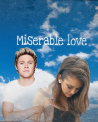 Miserable love // One direction