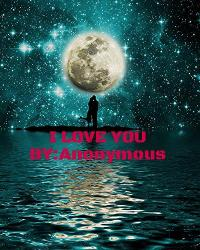 I Love You By Anonymous