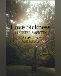 Love Sickness: A FairyTail Fanfiction (Gray x Oc) [On hold]
