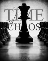 In a Time of Chaos
