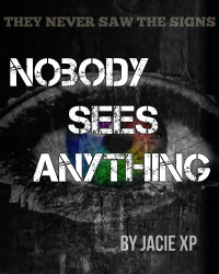 Nobody Sees Anything