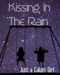 Kissing In The Rain (Calum AU)