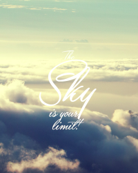 The Sky is your limit
