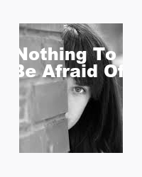 Nothing to Be Afraid Of