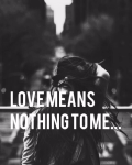 Love means nothing to me