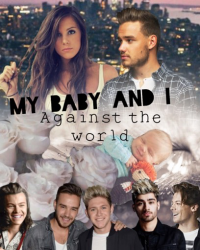 My baby and I against the world | 1D