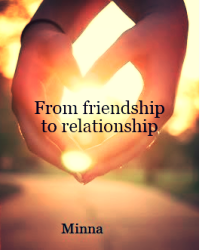 From friendship to relationship