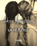More than sisters, we're twins! (PAUSE)