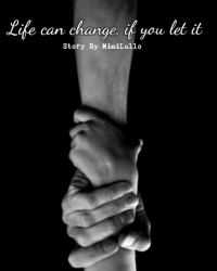 Life can change, if you let it