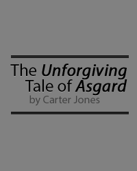 The Unforgiving Tale of Asgard