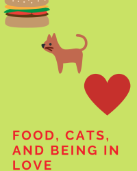 Food, Cats, and Being in Love