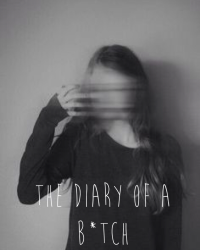 The Diary of a b*tch