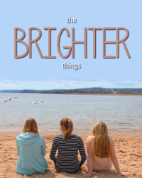 The Brighter Things [For: 3 Good Things & Why]