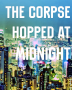 The Corpse Hopped at Midnight: Part Two