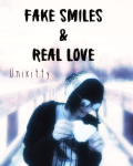 Fake Smiles & Real Love (A short story)