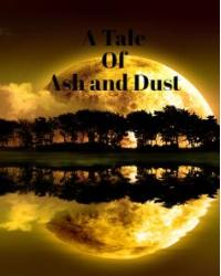 A Tale of Ash and Dust