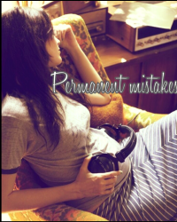 Permanent Mistakes