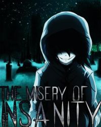 The Misery of Insanity