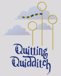 Quitting Quidditch | BEING EDITED