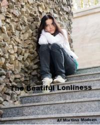 The Beautiful Loneliness