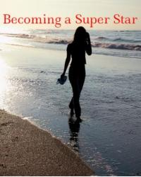 becoming a super star