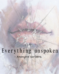 Everything unspoken