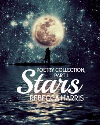 Stars (Poetry Collection, Part I)
