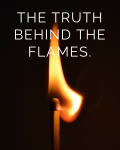 The Truth Behind the Flames. - *Movella of the Year 2016*