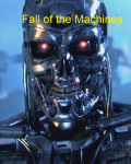 Fall of the Machines