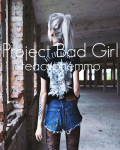 Project Bad Girl [l.h.]