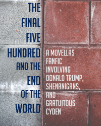 The Final Five Hundred and the End of the World