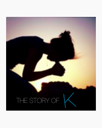 The Story Of K