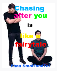 Chasing after you is like a fairytale (Phan)